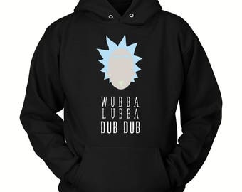 Funny Rick and Morty Hoodie ( All Sizes ) - Rick & Morty SweatShirt – Awesome Rick and Morty Gift - Rick Sanchez Wubba Lubba Dub Dub