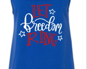 Let Freedom Ring Fourth of July Tank