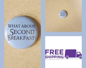 "1"" Second Breakfast Lord of the Rings Button Pin or Magnet, FREE SHIPPING & Coupon Codes"