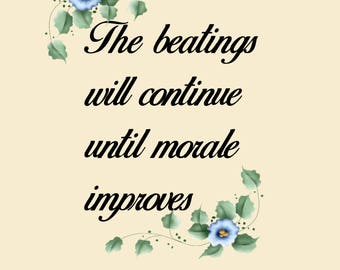 Beatings will continue until morale improves Cross Stitch Pattern