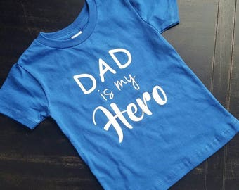 Custom Child Shirt Dad is My Hero