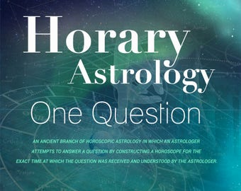 Horary Astrology - Single Question Using Ancient Astrology Secret