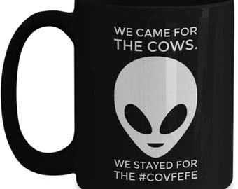 We Came for the Cows. We Stayed for #Covfefe Coffee Mug