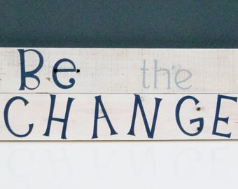 Be The Change Reclaimed Wood Sign