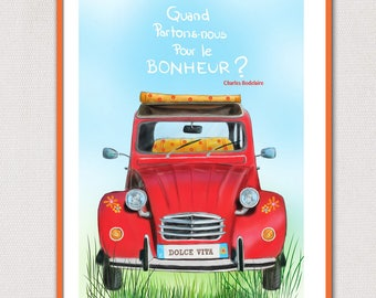 """Happiness 2CV"" illustration poster A4 size paper FSC, made in France"