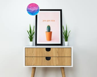 You Got This Home Décor Print by North C Designs
