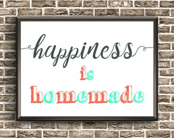 Happiness Is Homemade   Happiness Print   Homemade Print   Happy Family Print   Happiness Printable   Happiness Poster   Happiness Wall Art