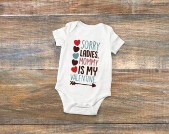 Sorry Ladies My Mommy is my Valentine, Baby Boy Valentine Onesie, baby's Valentine's day outfit, Valentine's day Onesie, mommy's Valentine