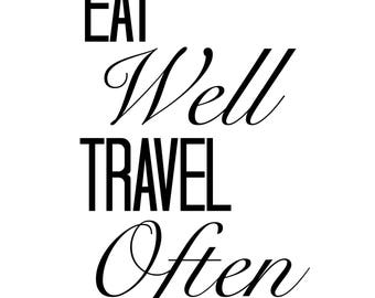 Eat Well Travel Often Printable