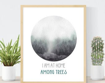 I am at Home among Trees | Nature Quote | Forest Watercolor | Wanderer Quote | DIY Boho Art Print | Gift for Him | Outdoor Art
