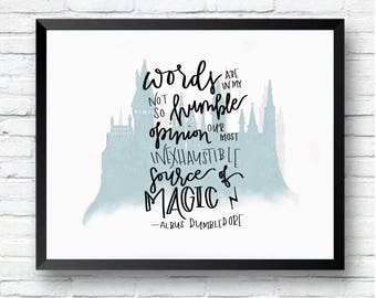 "Harry Potter Print -- ""Words are, in my not so humble opinion, our most inexhaustible source of magic."" -Albus Dumbledore"
