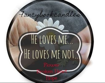 He loves me, he loves me not-she loves me, she loves me not-soy candle-handmade