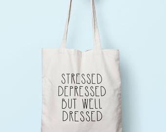 Stressed Depressed But Well Dressed Tote Bag Long Handles TB0262