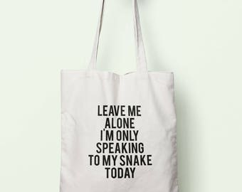 Leave Me Alone I'm Only Speaking To My Snake Today Tote Bag Long Handles TB0748