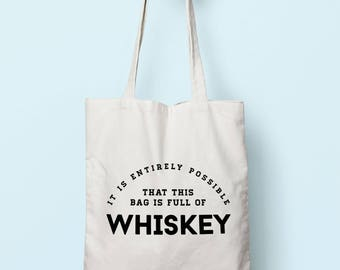 It Is Entirely Possible This Bag Is Full Of Whiskey Tote Bag Long Handles TB1402