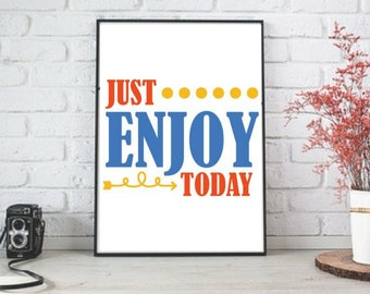 Just enjoy today printable / Printable Saying / Affirmation for Kids / Wall decor / Positive Saying / Wall Art