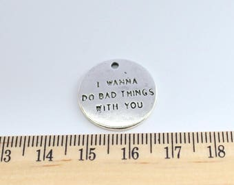2 I Wanna Do Bad Things With You Charms - EF00115