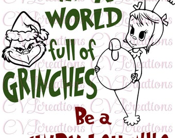 In a world full of Grinches Be a Cindy Lou Who SVG PNG DXF