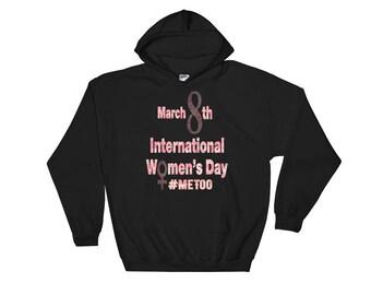 March 8th 2018 International Women's Day Pink #MeToo Women's #Resist March Hooded Sweatshirt