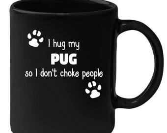 Pug - I Hug My Pug 11 oz Black Coffee Mug