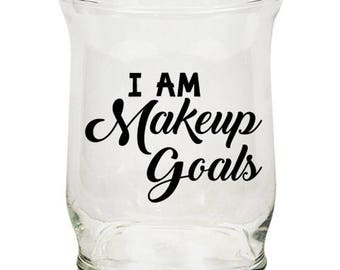 I Am Makeup Goals | Decal | Car | Laptop | Wine Glass | Sticker