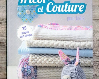 NEW - knitting and sewing for baby - 20 projects
