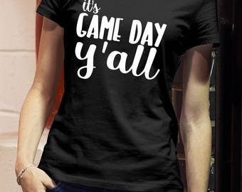 Its Game Day Y'all shirt- football shirt- game day shirt- tailgating shirt- football season- womens football shirts