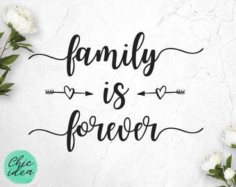 Family is forever Svg Dxf Eps Png Files, Instant Download Cuttable Quote Design, Family Poster Image, Wording about Family, Lettering File