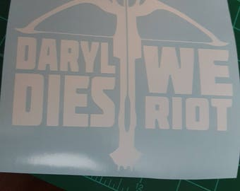 Daryl Dies We Riot--The Walking Dead decal