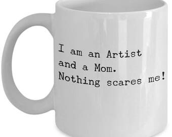 Funny Artist Mom Coffee Mug - Perfect Artists Mothers Day Gifts - Unique Cool Humour Sarcasm Awesome Artist painters Gift Ideas for Mom Mum