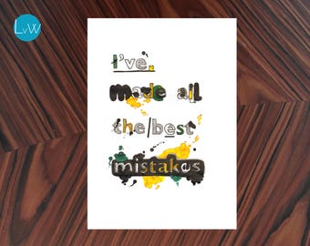 """Typography poster """"I've made all the best mistakes"""" A3"""