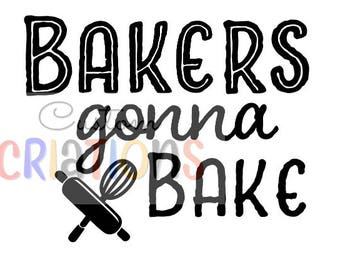 Bakers gonna bake SVG cut file cricut silhouette die cutting file cameo kitchen beater whisk design