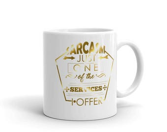 Sarcasm Just One Of The Service Mug
