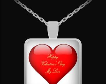 Pendant- Happy Valentine's Day, My Love - Great Gift idea