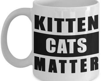 Kitten Mug: Kitten Cats Matter coffee cup