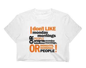 I Don't Like Monday Morning Women's Crop Top