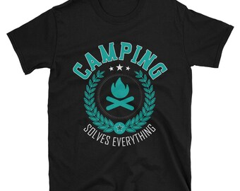 Camping Solves Everything T-Shirt, Funny Camping Shirt, Camping Gift, Camping Apparel