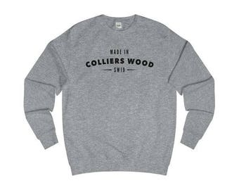 Made In Colliers Wood T-Shirts/Sweaters/Hoodies