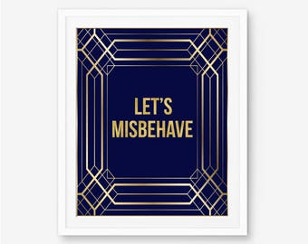 Gatsby theme, roaring 20s, Gatsby download, lets misbehave, misbehave, Gatsby party decor, great Gatsby party, Gatsby wedding decor, party