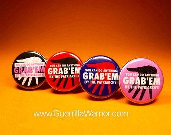 Grab'em by the Patriarchy! (1.25 inch pinback button)