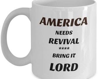 America Needs Revival Bring It Lord Mug