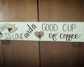All you need is love and a good cup of coffee Sign