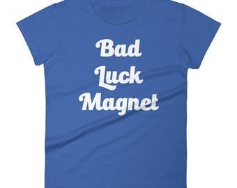 Bad Luck Magnet Tshirt Women's short sleeve t-shirt