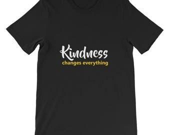 Kindness changes everything Short-Sleeve Unisex T-Shirt