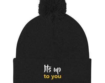 Its up to you Pom Pom Knit Cap
