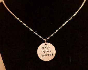 Veni Vidi Amavi hand stamped necklace