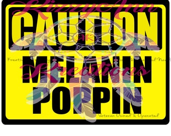 Caution Melanin Poppin, SVG File, Girl, Shirts, Birthdays, Gifts, Cricut, Cameo, Print & Cut, Brother, Black Girl, T-shirt Decal, Decal, SVG