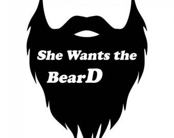 She wants the bearD decal sticker Laptop Car Truck woods bearded villain man hair respect elder mustache ride label growth natural