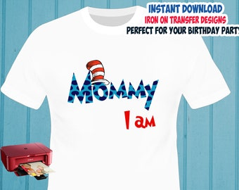 Cat In The Hat , MOM , Iron On Transfer , Dr Seuss MOM Birthday Shirt Designs , DIY Shirt Transfer , Digital Files , Instant Download
