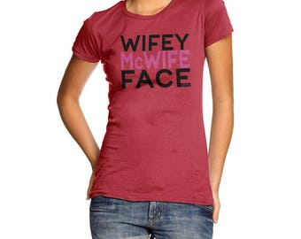 Novelty Gifts For Women Wifey McWife Face Women's T-Shirt